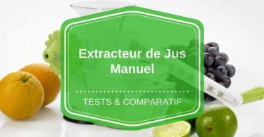 extracteur de jus manuel comparatif avis