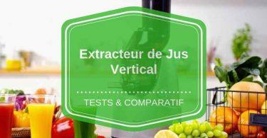 extracteur de jus vertical comparatif avis