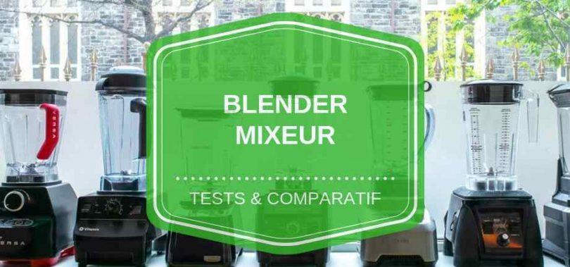 meilleur blender mixeur comparatif avis