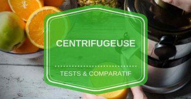 meilleure centrifugeuse comparatif avis